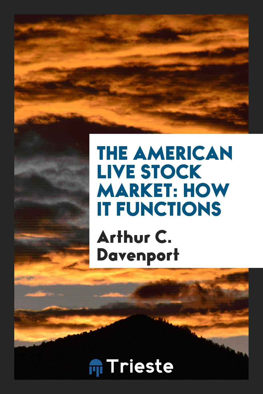 The American Live Stock Market: How it Functions