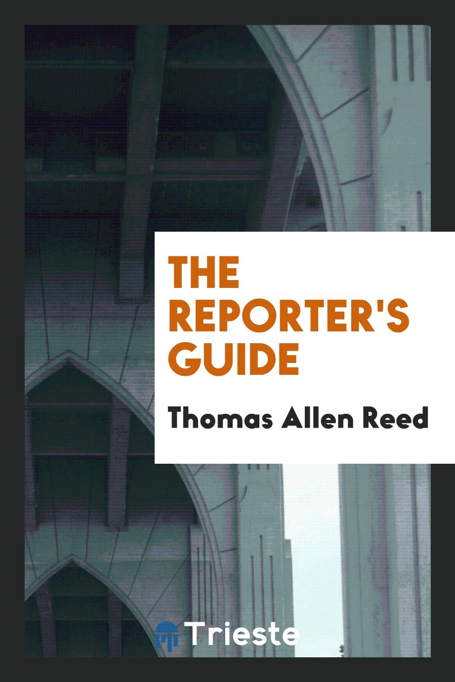 Thomas Allen Reed - The Reporter's Guide