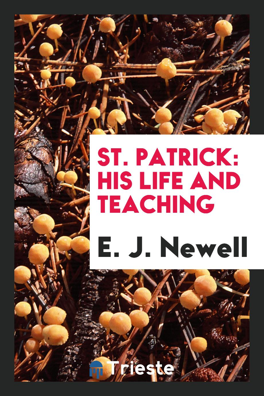 St. Patrick: his life and teaching
