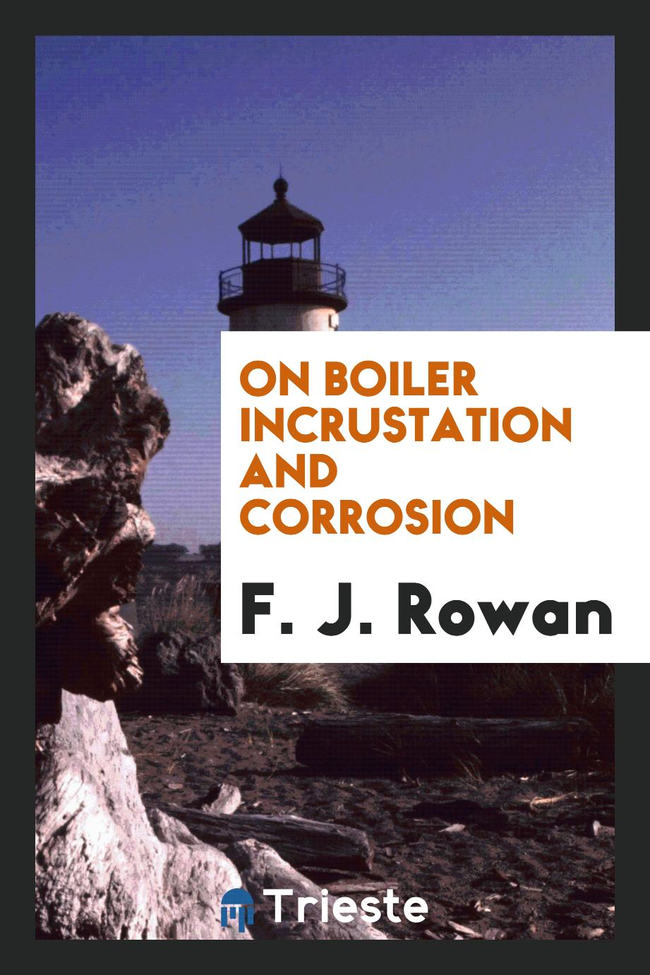 On Boiler Incrustation and Corrosion