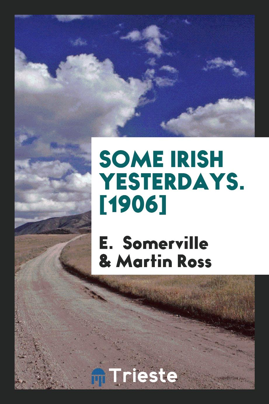 Some Irish Yesterdays. [1906]