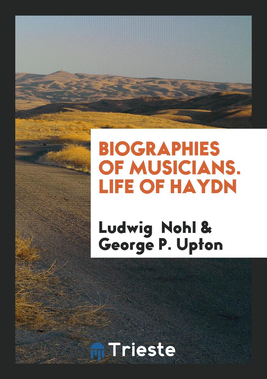 Biographies of Musicians. Life of Haydn