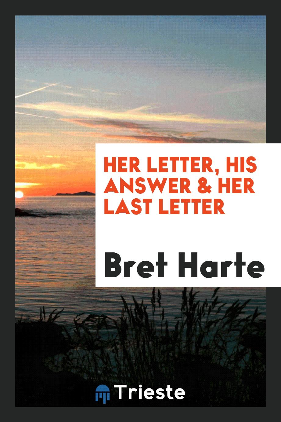 Her Letter, His Answer & Her Last Letter