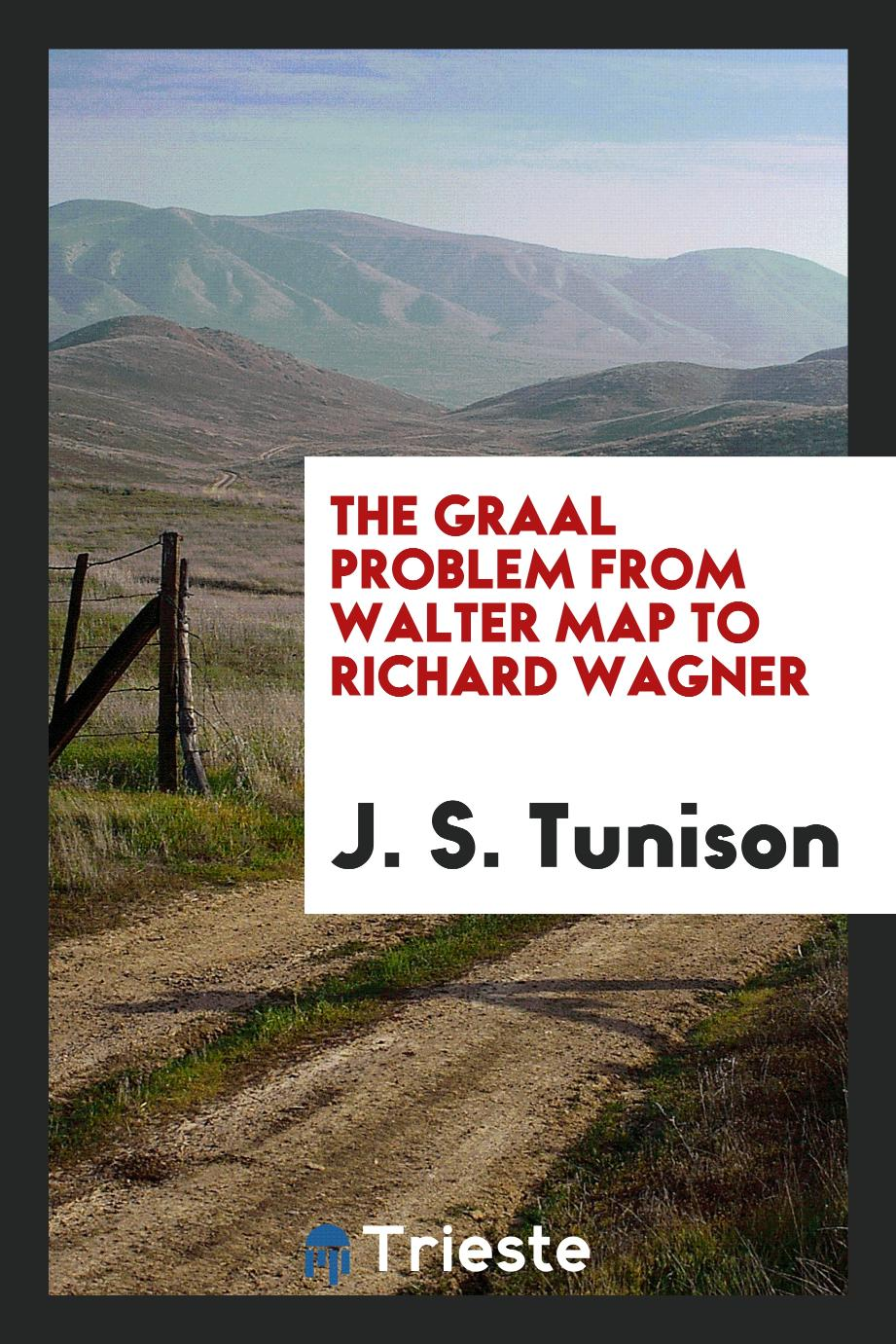 The Graal Problem from Walter Map to Richard Wagner