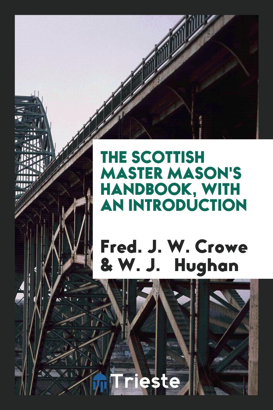The Scottish Master Mason's Handbook, with an Introduction