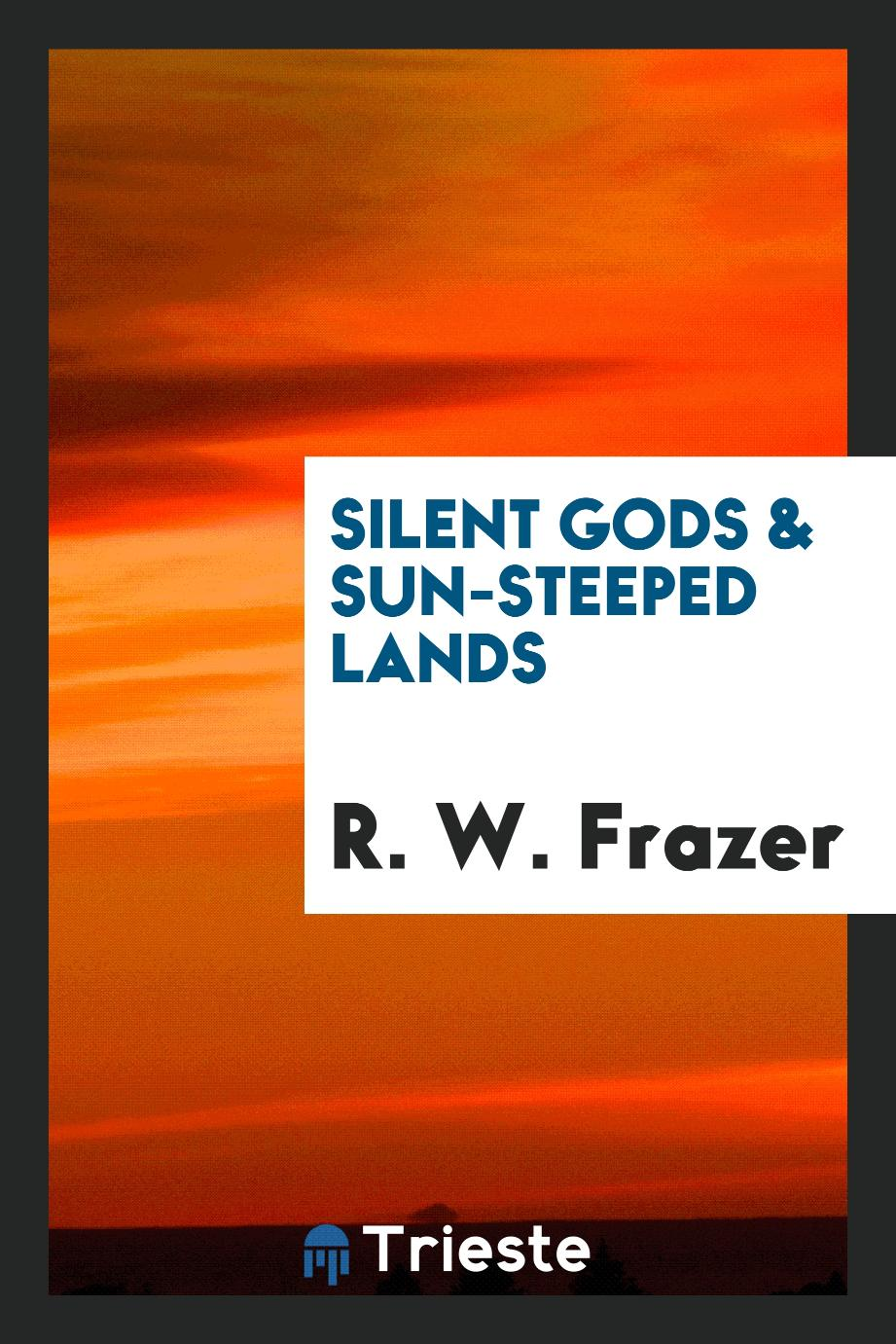 Silent gods & sun-steeped lands