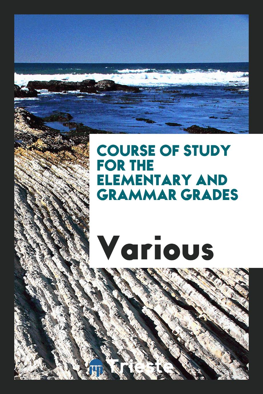 Course of study for the elementary and grammar grades