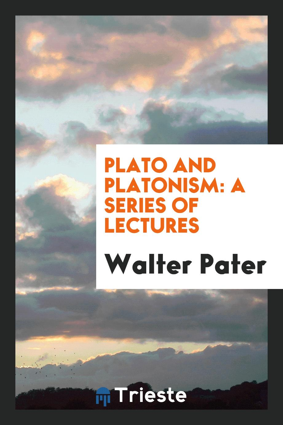 Plato and Platonism: a series of lectures