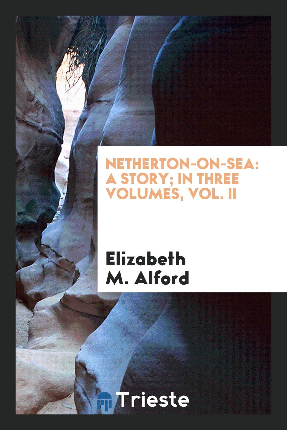 Netherton-on-Sea: a story; In Three Volumes, Vol. II