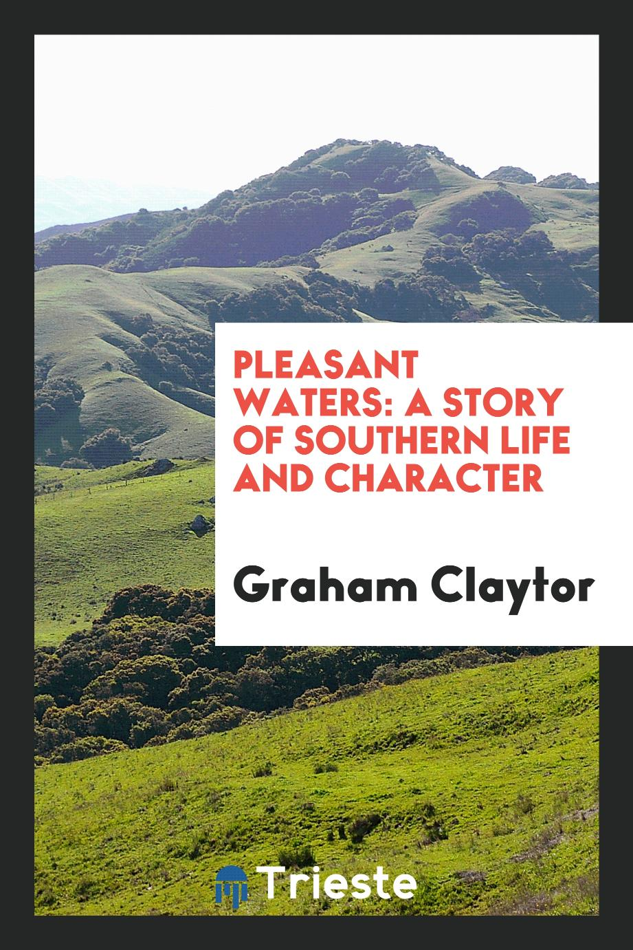 Pleasant Waters: A Story of Southern Life and Character