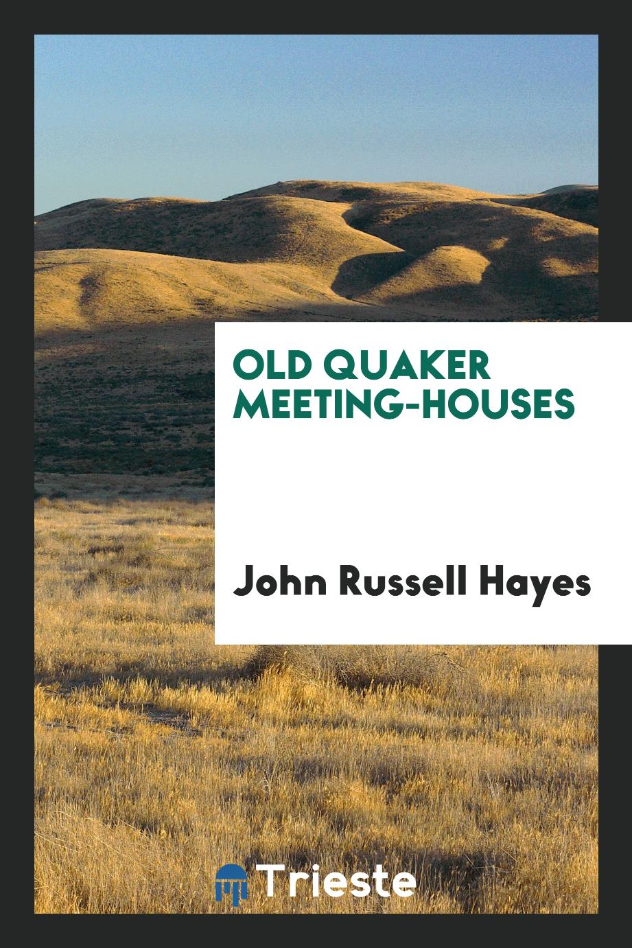 Old Quaker meeting-houses
