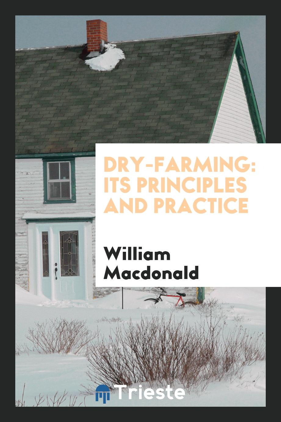 Dry-Farming: Its Principles and Practice