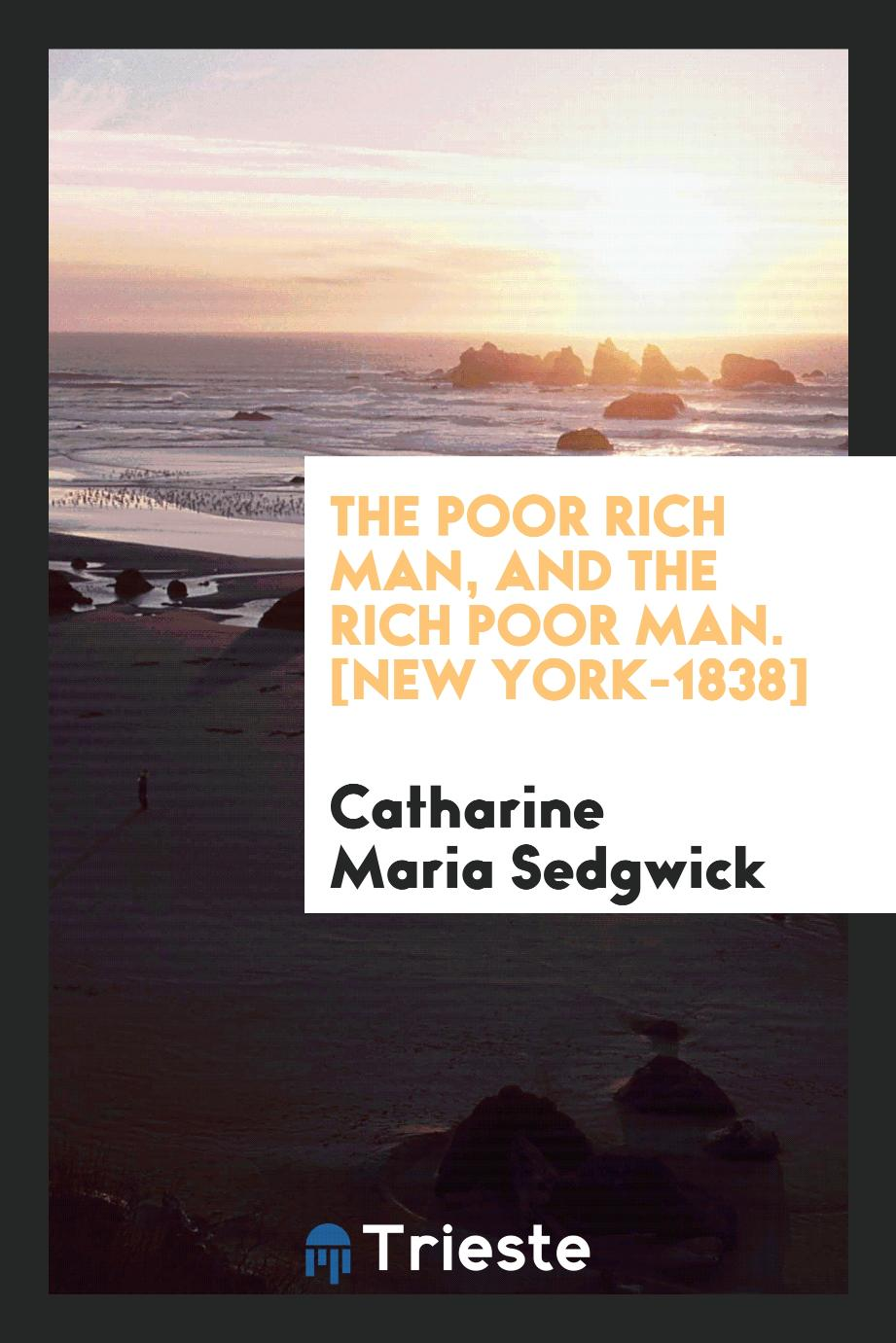The Poor Rich Man, and the Rich Poor Man. [New York-1838]