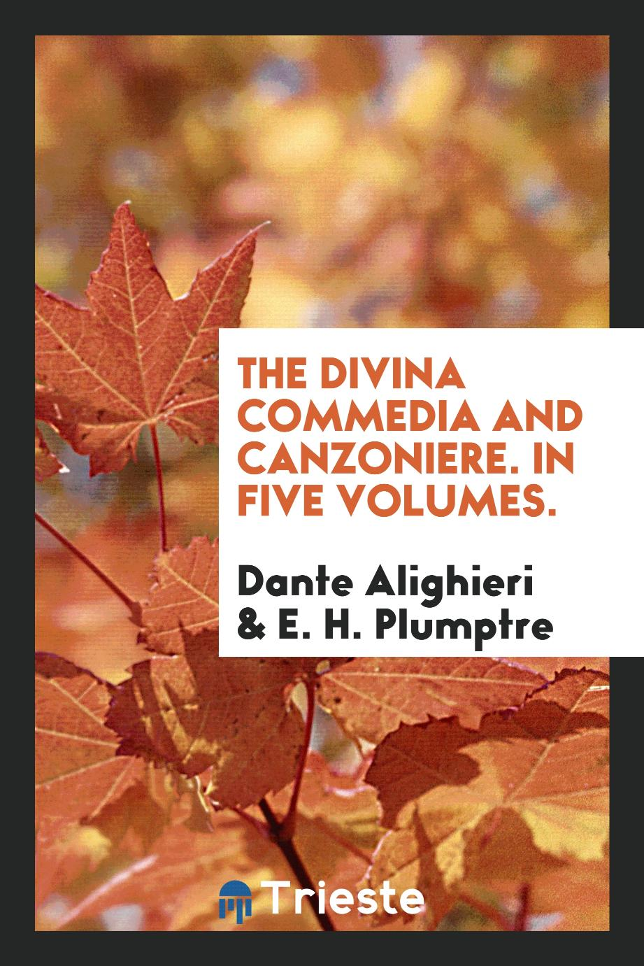 The Divina commedia and Canzoniere. In five volumes.