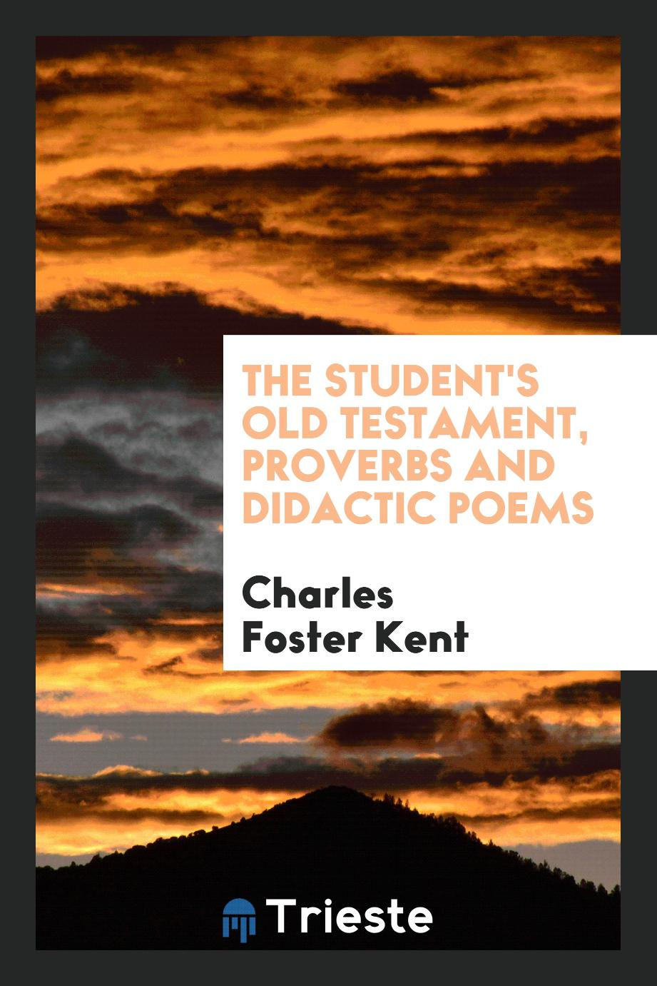 The student's Old Testament, proverbs and didactic poems