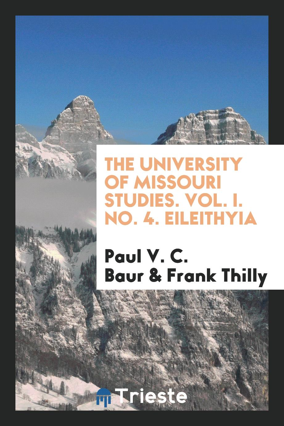 The University of Missouri Studies. Vol. I. No. 4. Eileithyia
