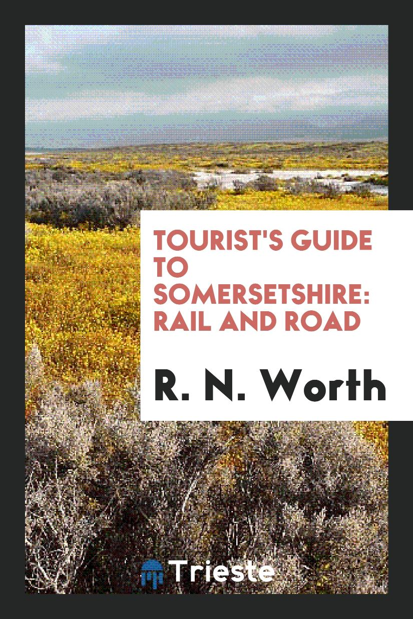 Tourist's Guide to Somersetshire: Rail and Road