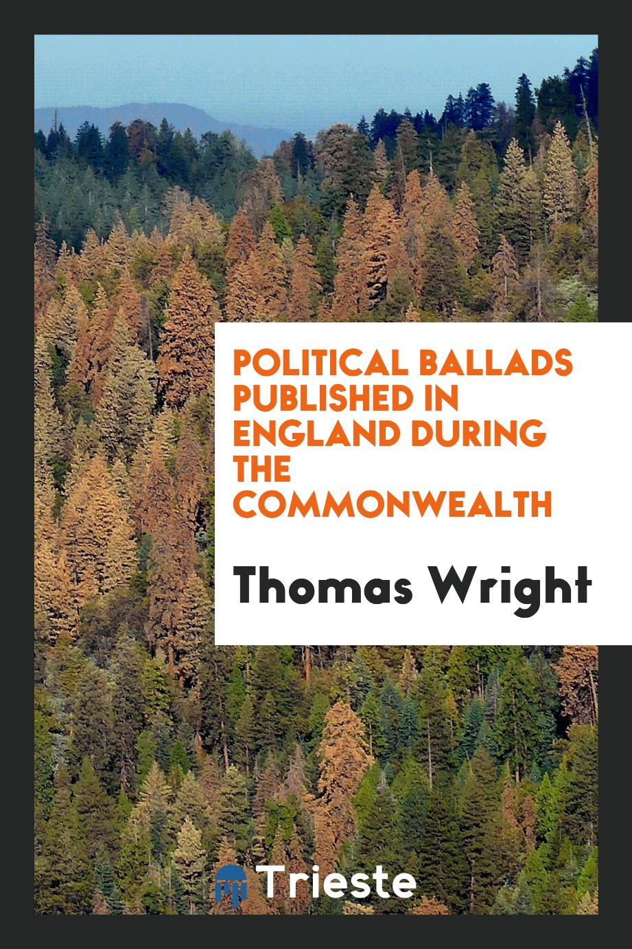 Political ballads published in England during the commonwealth
