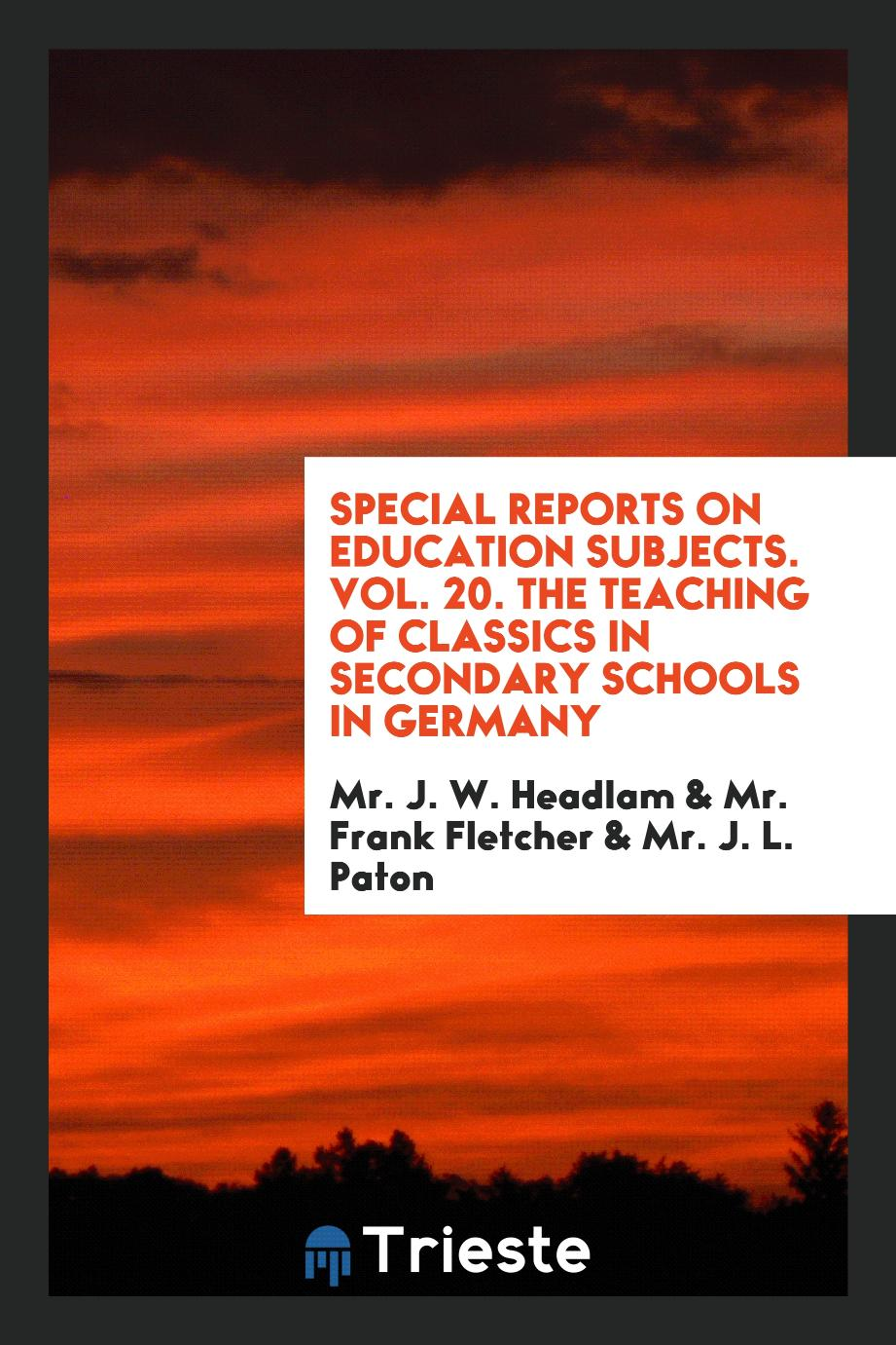 Special reports on education subjects. Vol. 20. The teaching of classics in secondary schools in Germany