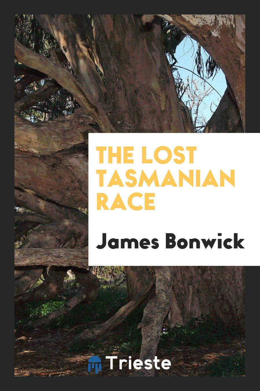 The Lost Tasmanian Race
