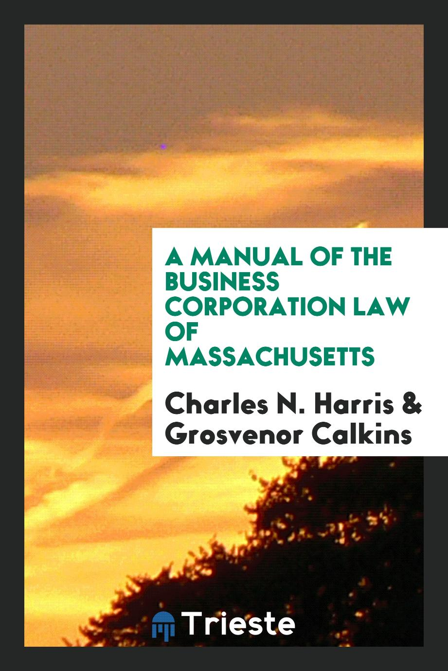 A Manual of the Business Corporation Law of Massachusetts