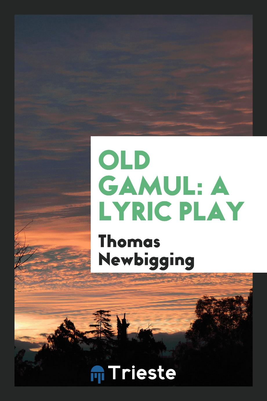 Old Gamul: A Lyric Play