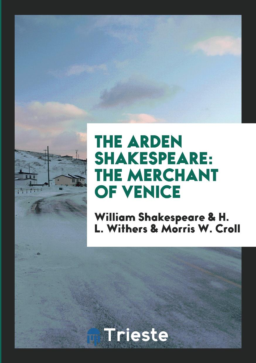 The Arden Shakespeare: The Merchant of Venice