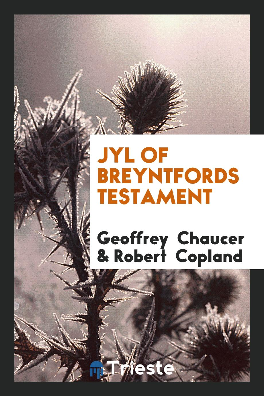 Jyl of Breyntfords Testament