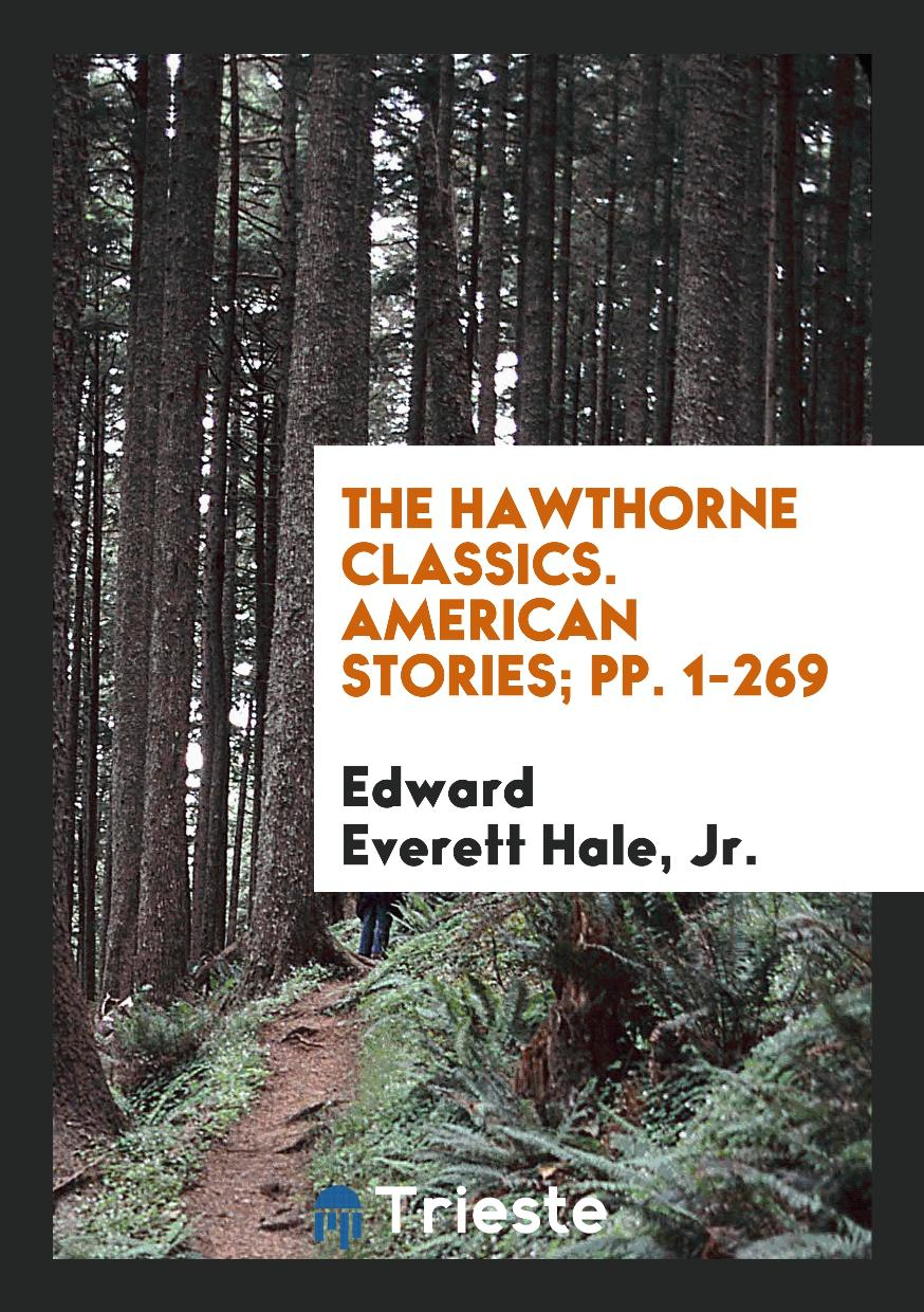 The Hawthorne Classics. American Stories; pp. 1-269