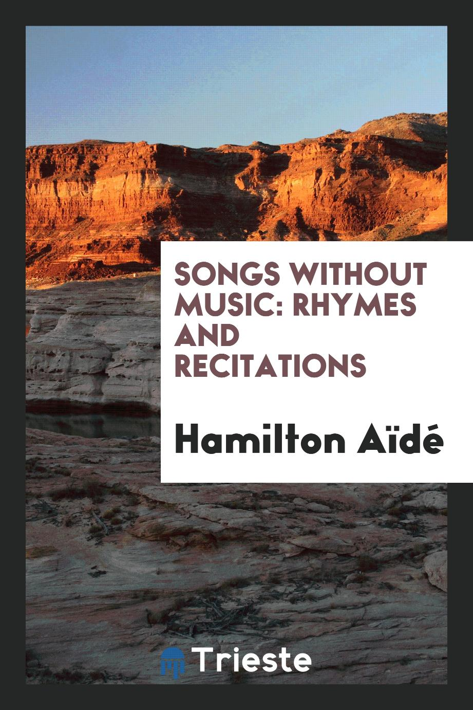 Songs Without Music: Rhymes and Recitations