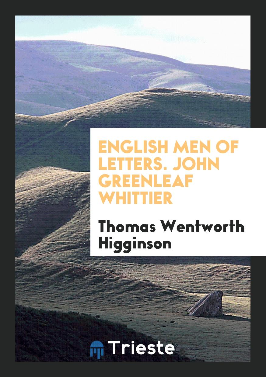 English Men of Letters. John Greenleaf Whittier