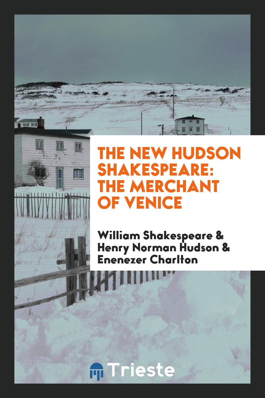 The New Hudson Shakespeare: The Merchant of Venice