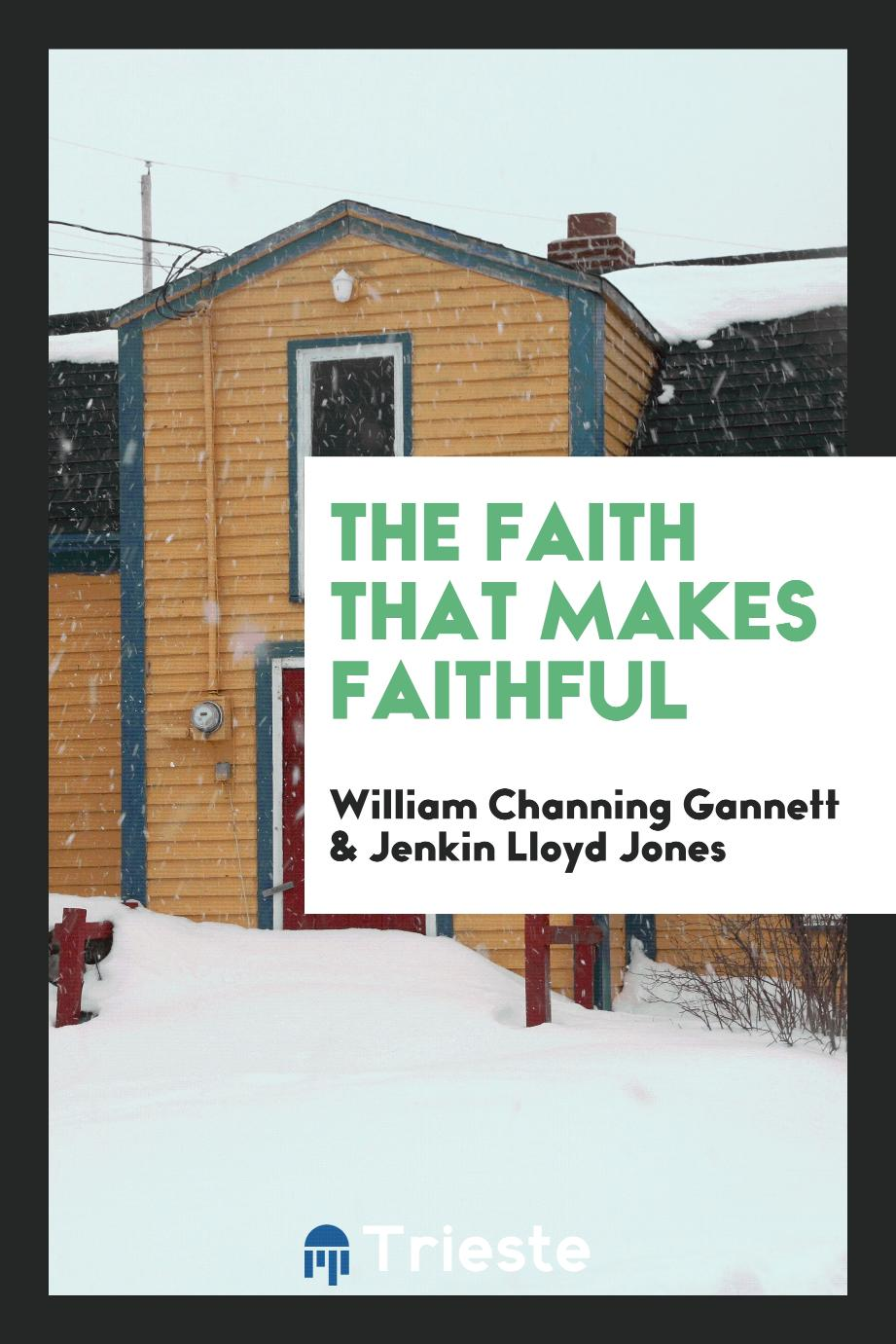 The faith that makes faithful