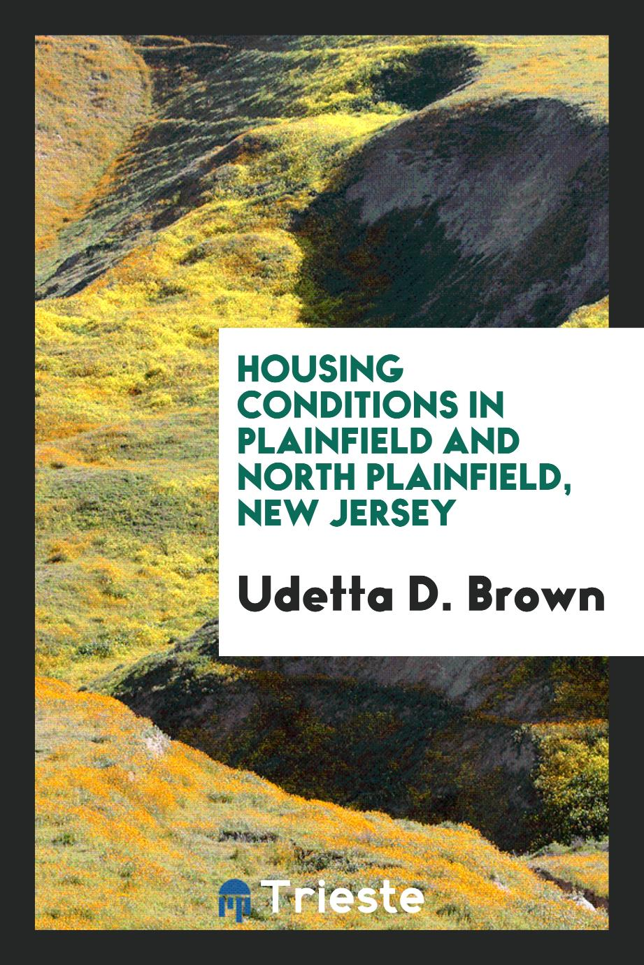 Housing Conditions in Plainfield and North Plainfield, New Jersey