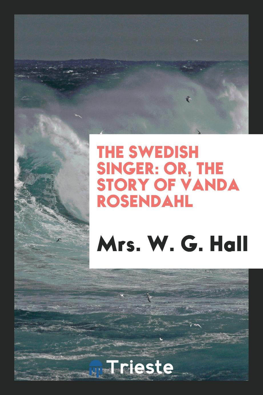 The Swedish Singer: Or, the Story of Vanda Rosendahl