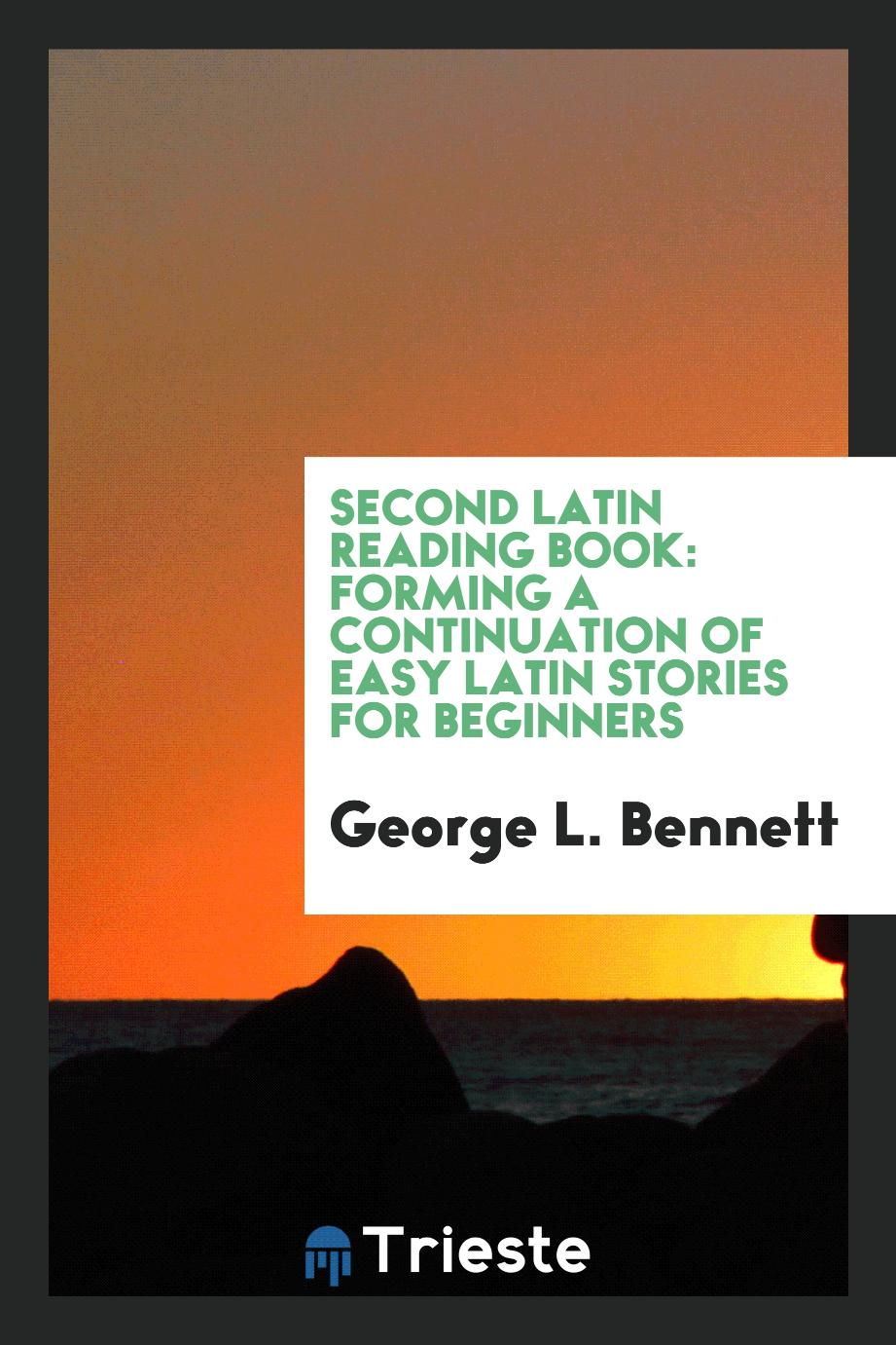 Second Latin reading book: forming a continuation of Easy Latin stories for beginners