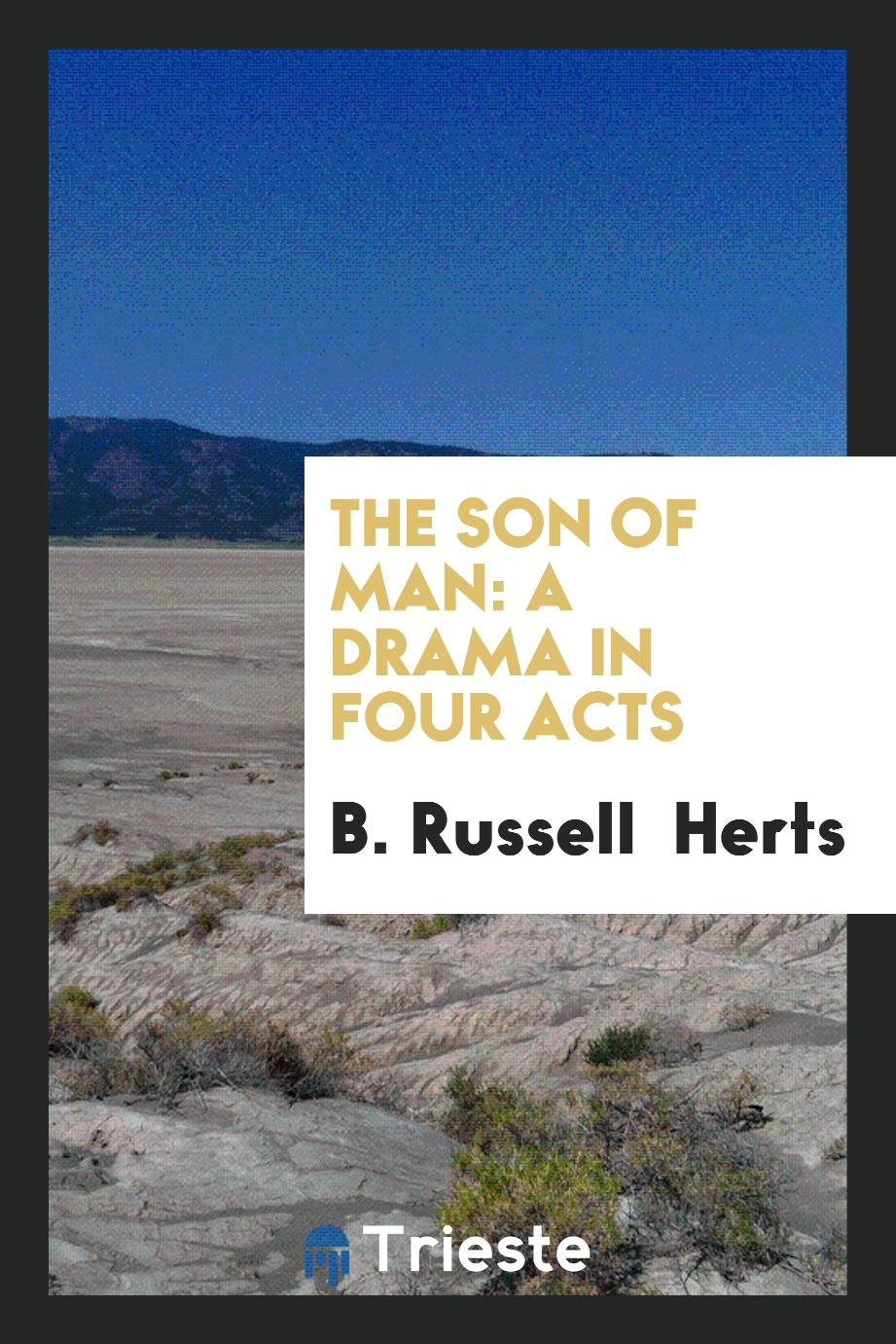 The Son of Man: A Drama in Four Acts