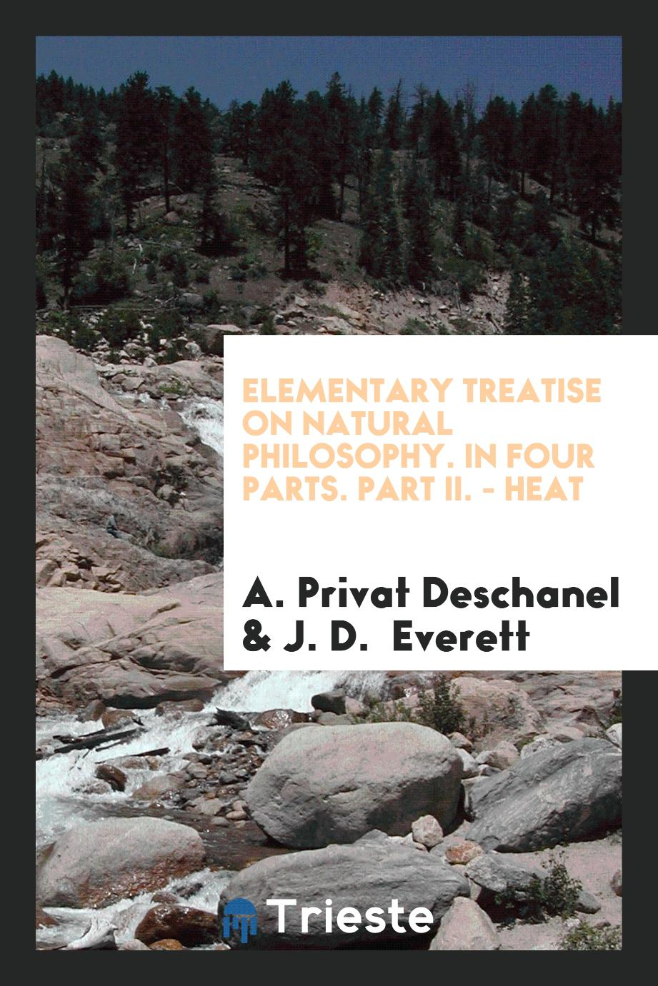 Elementary Treatise on Natural Philosophy. In Four Parts. Part II. - Heat