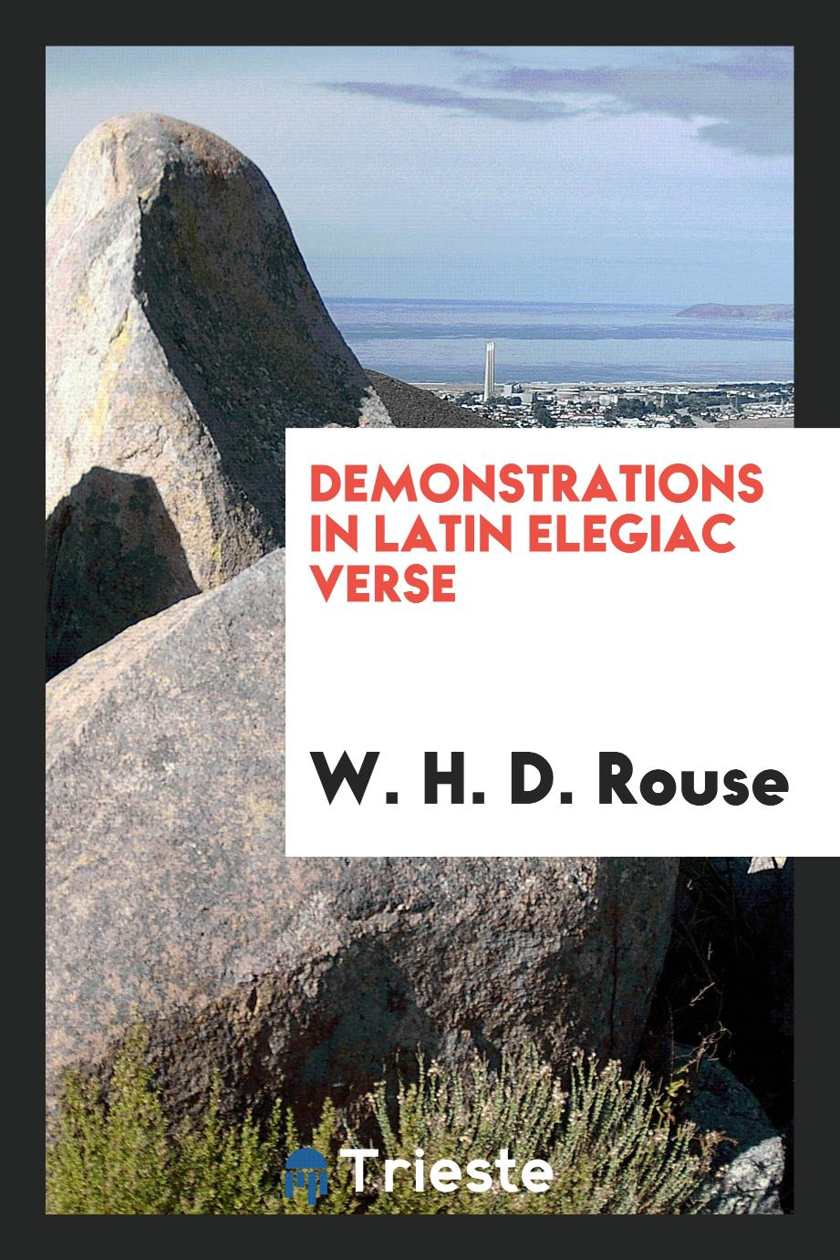 W. H. D. Rouse - Demonstrations in Latin Elegiac Verse