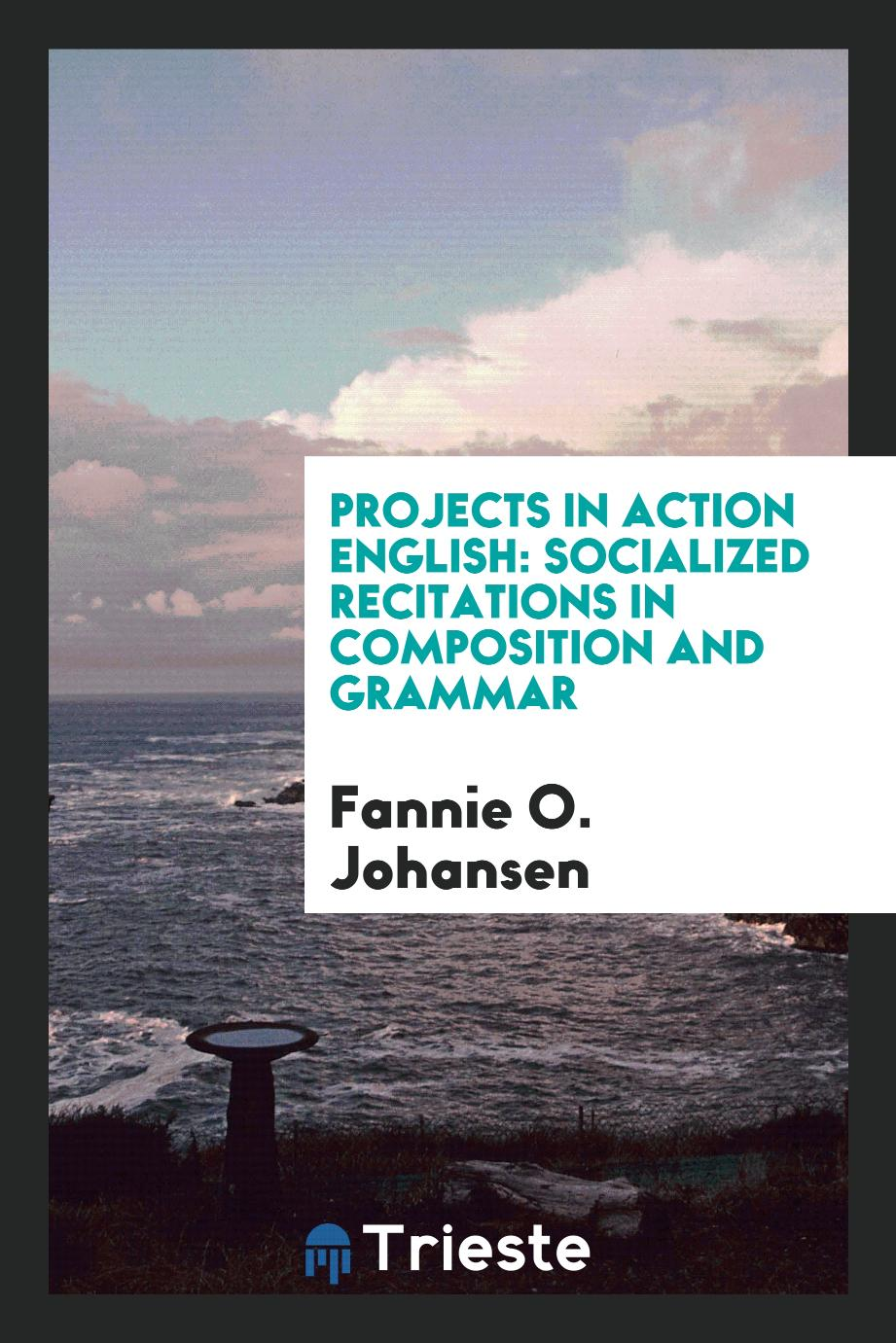 Projects in action English: socialized recitations in composition and grammar