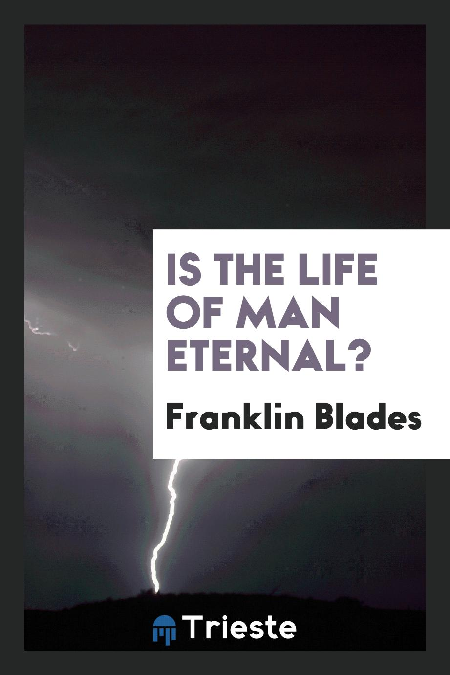 Is the Life of Man Eternal?