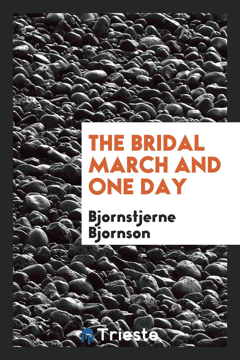 The bridal march and One day
