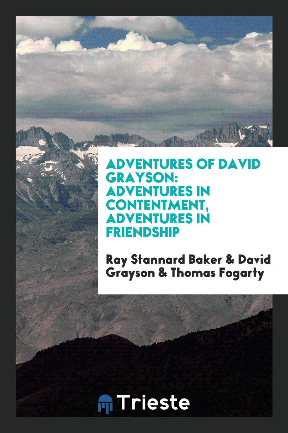 Adventures of David Grayson: Adventures in contentment, adventures in friendship