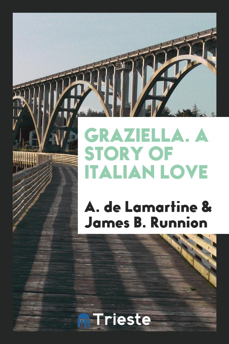 Graziella. A story of Italian love