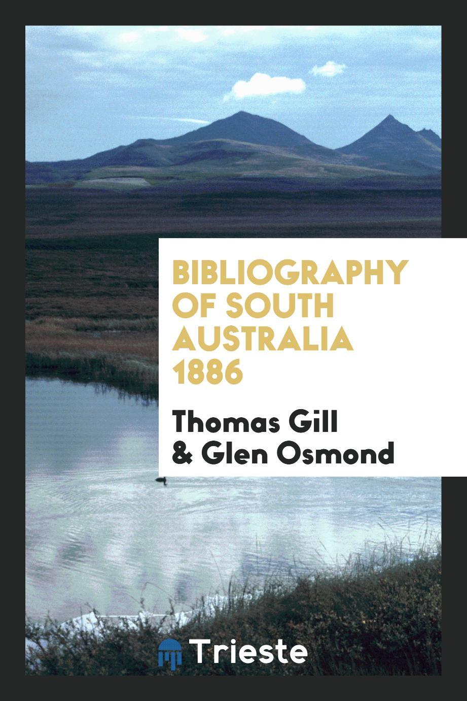 Bibliography of South Australia 1886