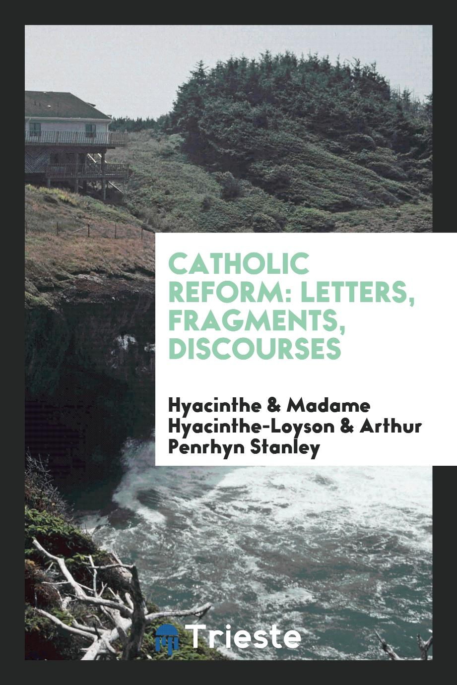 Catholic Reform: Letters, Fragments, Discourses
