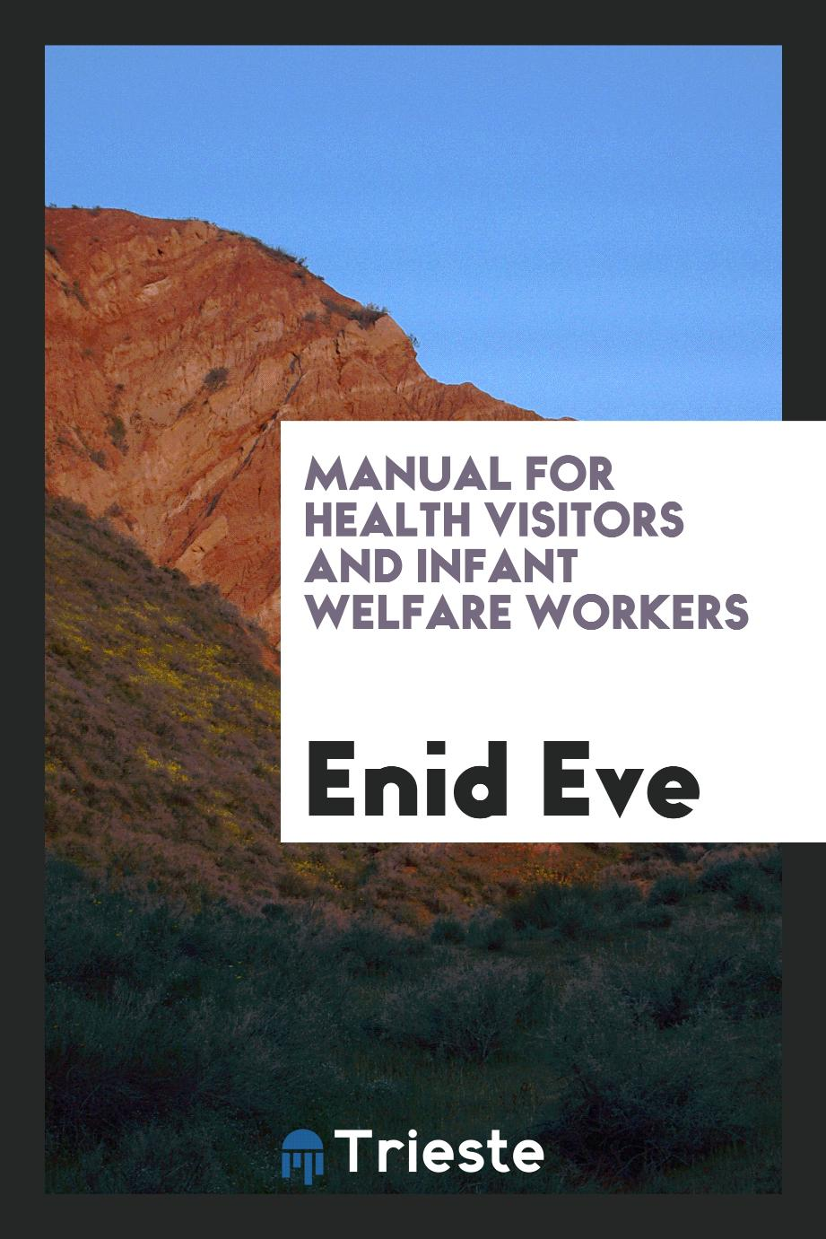 Manual for health visitors and infant welfare workers