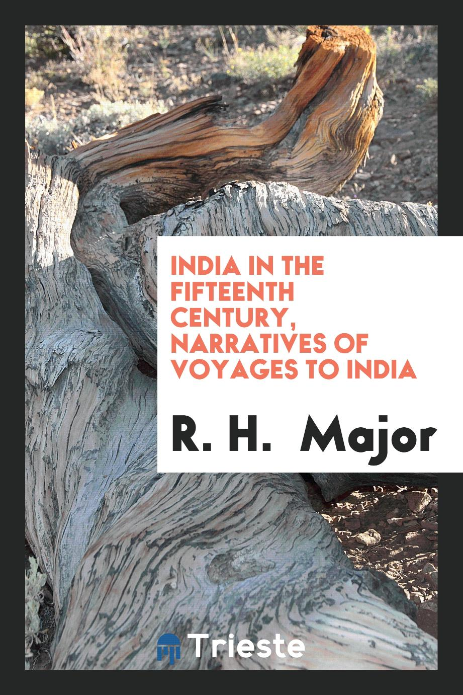 India in the fifteenth century, narratives of voyages to India