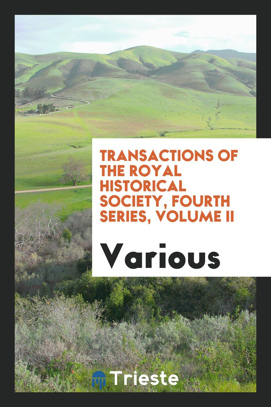 Transactions of the Royal Historical Society, Fourth Series, Volume II
