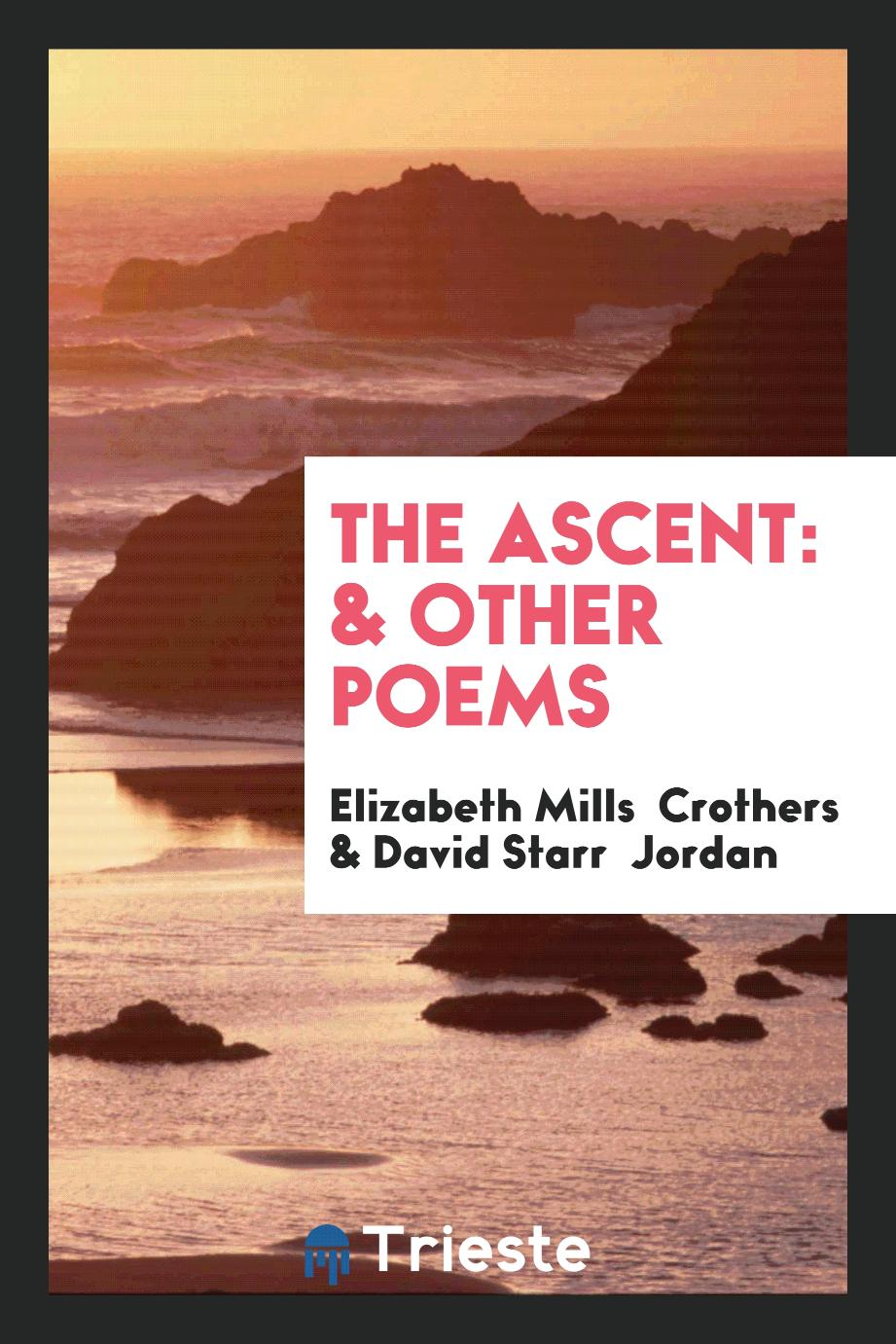 The ascent: & other poems